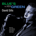 stylized photograph of David Sills on cover of David Sills - Blue's the New Green cd