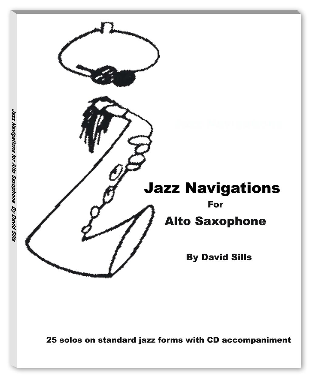 David Sills Jazz Navigations for Alto Saxophone